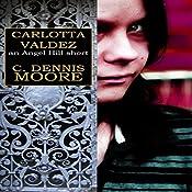 Carlotta Valdez: An Angel Hill Short | C. Dennis Moore