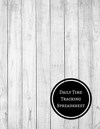 Daily Time Tracking Spreadsheet: Daily Employee Time Log Journals For All
