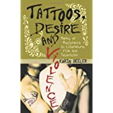 Tattoos, Desire And Violence: Marks of Resistance in Literature, Film And Television