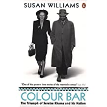 The Colour Bar: The Triumph of Seretse Kama and His Nation