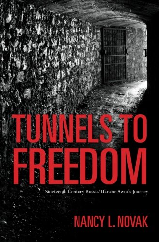 Read Online Tunnels to Freedom: Nineteenth Century Russia/Ukraine Awna's Journey pdf