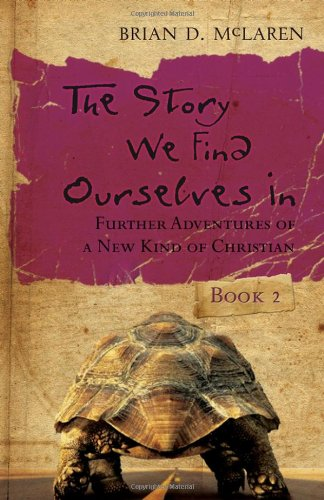 The Story We Find Ourselves In: Further Adventures of a New Kind of Christian (Book 2)