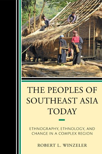 Download The Peoples of Southeast Asia Today: Ethnography, Ethnology, and Change in a Complex Region Pdf