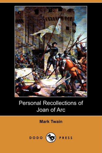 Read Online Personal Recollections of Joan of Arc PDF