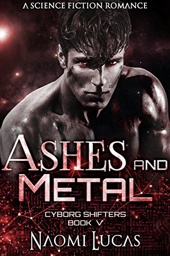Ashes and Metal (Cyborg Shifters Book 5) cover