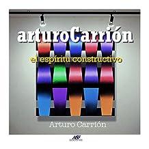 arturoCarrión: El espirítu constructivo (Spanish Edition)