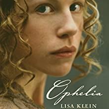 Ophelia Audiobook by Lisa Klein Narrated by Cassandra Campbell