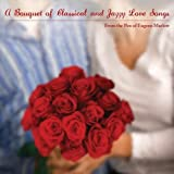 Bouquet of Classical & Jazzy Love Songs From the P by Eugene Marlow