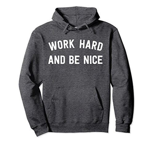Unisex Work Hard And Be Nice Hoodie - For Peace & Positivity Lovers Medium Dark Heather -