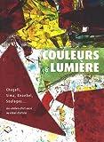 Couleurs & lumière : Chagall, Sima, Knoebel, Soulages... des ateliers d'art sacré au vitrail d'artiste