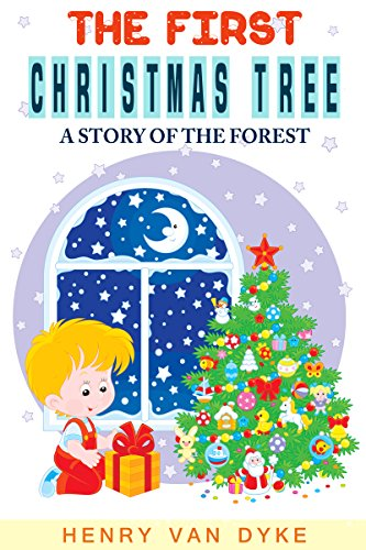 Christmas Story For Kids.Christmas Stories For Kids The First Christmas Tree A