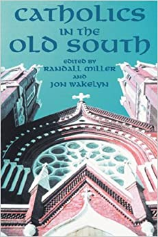 Book CATHOLICS IN THE OLD SOUTH