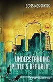 Understanding Plato's Republic