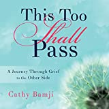 """At some point, after a loss, some well-meaning person has told us, ""this too shall pass."" The questions for many of us then are ""How will it pass?"" and ""Am I supposed to just hope time heals?""              Losing a loved one presents us with a my..."