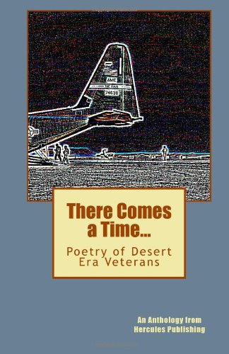 There Comes a Time.: Poetry of Desert Era Veterans