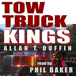 Tow Truck Kings: Secrets of the Towing & Recovery Business Audiobook