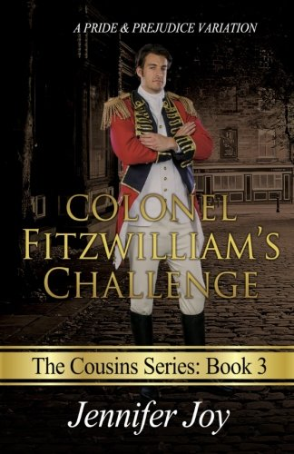 Colonel Fitzwilliam's Challenge: A Pride & Prejudice Variation (The Cousins) (Volume 3)