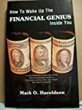 img - for How to Wake Up the Financial Genius Inside You Rev edition by Haroldsen, Mark O. published by Financial Freedom Report Paperback book / textbook / text book