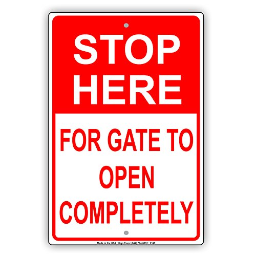 Stop Here For Gate To Open Completely Safety Alert Warning Notice Aluminum Metal Tin 8