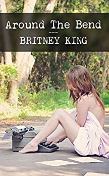 Around The Bend: A Novel by [King, Britney]