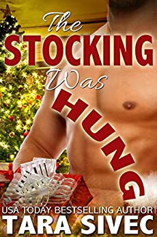 The Stocking Was Hung (The Holidays #1) by [Sivec, Tara]