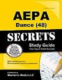 AEPA Dance (48) Secrets Study Guide, AEPA Exam Secrets Test Prep Team, 1630940070