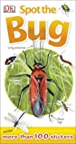 Spot the Bug, Dorling Kindersley Publishing Staff, 1465402470