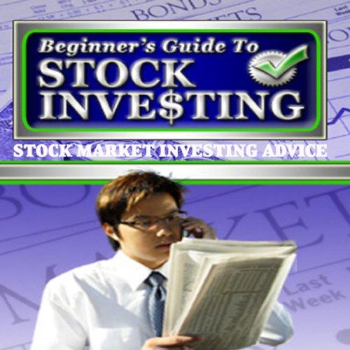 (Beginner's Guide To Stock Investing)