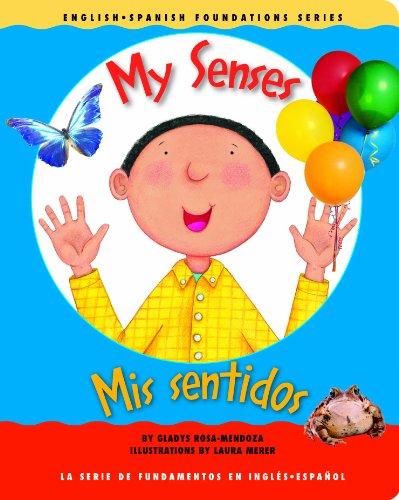 My Senses / Mis sentidos (English and Spanish Foundations Series) (Book #21) (Bilingual) (Board Book) (English and Spanish Edition) PDF