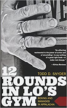 Book 12 Rounds in Lo's Gym: Boxing and Manhood in Appalachia