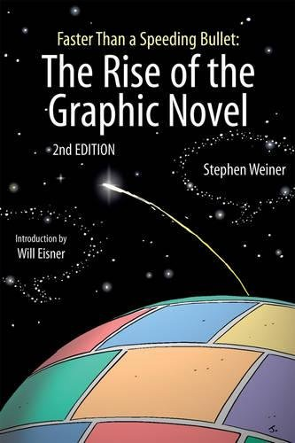 Faster Than a Speeding Bullet: The Rise of the Graphic Novel