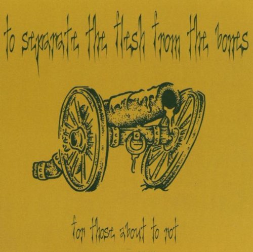 To Separate the Flesh from the Bones: For Those About to Rot (Audio CD)