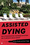 img - for Assisted Dying: An Ethnographic Murder Mystery on Florida's Gold Coast book / textbook / text book