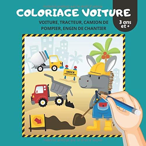 Amazon Coloriage Voiture 50 Vehicules A Colorier Voiture De Course Tracteur Camion De Pompier Engin De Chantier Livre Tracteur Enfants Coloriage Pompier Coloriage Enfant Garcon Livre Camion Livre De Coloriage Enfant