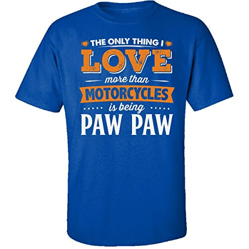 My Family Tee Love Being Paw Paw More Than Motorcycles Biker Gift - Adult Shirt 5XL Royal