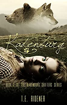 Return to Kadenburg (The Kadenburg Shifters Series, Book 2) by [Ridener, T.E.]
