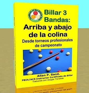 Billar 3 Bandas - Arriba y abajo de la colina: Desde torneos profesionales de campeonato eBook: Sand, Allan: Amazon.es: Tienda Kindle