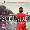 Solitaire Audiobook by Jane Thynne Narrated by Julie Teal