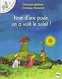 Nom Une Poule on a Vole Soleil (French Edition)