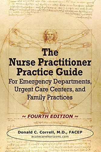 The Nurse Practitioner Practice Guide - FOURTH EDITION: For Emergency Departments, Urgent Care Centers, and Family Practices