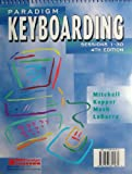 Paradigm Keyboarding : Sessions 1-30, Mitchell, William M., 0763801461
