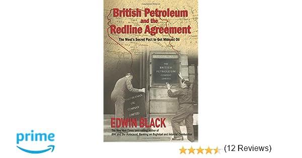 British petroleum and the redline agreement the wests secret pact british petroleum and the redline agreement the wests secret pact to get mideast oil edwin black 9780914153153 amazon books platinumwayz