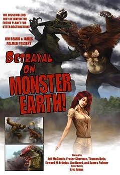 Betrayal on Monster Earth by [McGinnis, Jeff, Sherman, Fraser, Erdelac, Edward M., Deja, Thomas]