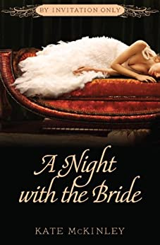 A Night with the Bride (By Invitation Only Book 3) by [McKinley, Kate]