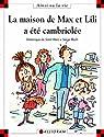 La maison de Max et Lili a été cambriolée par Saint-Mars