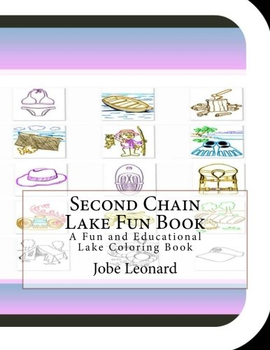 Second Chain Lake Fun Book: A Fun and Educational Lake Coloring Book