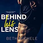 Behind His Lens | Beth Michele