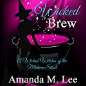 Wicked Brew: A Wicked Witches of the Midwest Short Audiobook by Amanda M. Lee Narrated by Carrie Voorhis