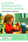Cognitive Development in Museum Settings: Relating Research and Practice