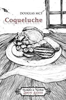 Coqueluche (Calendário de Histórias Livro 1) por [MCT, Douglas]